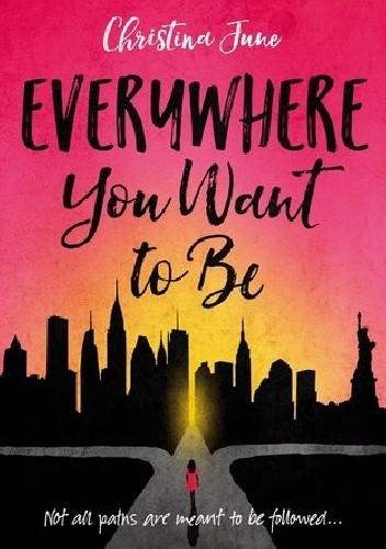 Okładka książki Everywhere You Want to Be