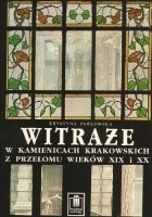 Witraże w kamienicach krakowskich z przełomu wieków XIX i XX