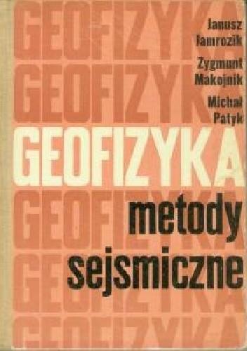 Okładka książki Geofizyka Metody Sejsmiczne