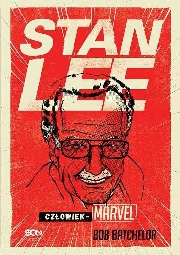 Okładka książki Stan Lee. Człowiek-Marvel
