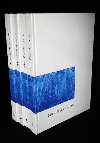 Okładka książki TEATR - LITERATURA - MEDIA. O polsko-niemieckich oddziaływaniach w sferze kultury po 1989 roku