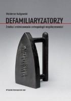 Defamiliaryzatorzy. Źródła i zróżnicowanie antropologii współczesności