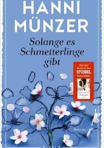 """Okładka książki """"Solange es Schmetterlinge gibt"""" (Tak długo, jak istnieją motyle)"""