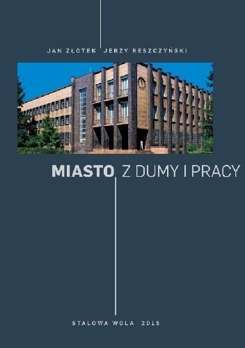 Okładka książki Miasto z dumy i pracy
