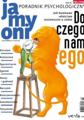 """Okładka książki Poradnik Psychologiczny POLITYKI. Ja, my, oni. - Tom 30 """"Do czego nam ego"""""""