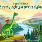 Dobry dinozaur. Z przyjacielem przez świat
