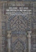 Islamic Art and Architecture 650 - 1250
