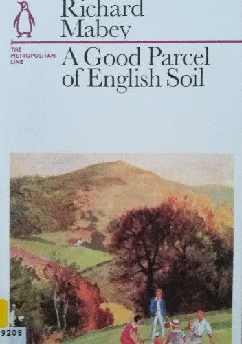 Okładka książki A Good Parcel of English Soil. The Metropolitan Line