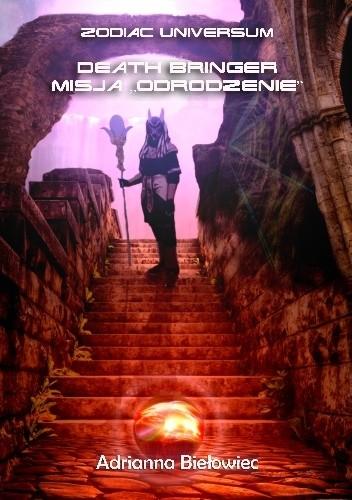"""Okładka książki Death bringer: misja """"Odrodzenie"""""""