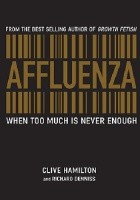 Affluenza. When too much is never enough