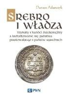 Srebro i władza. Trybut i handel dalekosiężny a kształtowanie się państwa piastowskiego i państw sąsiednich
