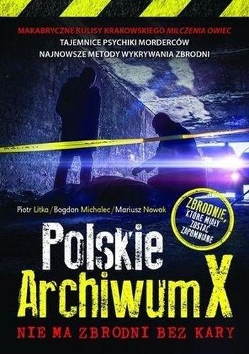 Okładka książki Polskie Archiwum X. Nie ma zbrodni bez kary