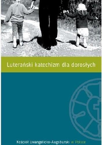 Okładka książki Luterański katechizm dla dorosłych