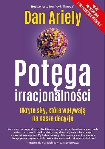 Okładka książki Potęga irracjonalności. Ukryte siły, które wpływają na nasze decyzje