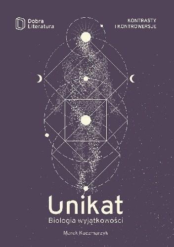 Okładka książki Unikat. Biologia Wyjątkowości