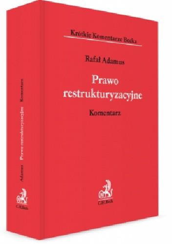 Okładka książki Prawo restrukturyzacyjne. Komentarz