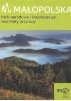 Małopolska. Parki narodowe i krajobrazowe, rezerwaty przyrody