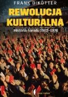 Rewolucja kulturalna. Historia narodu 1962-1976