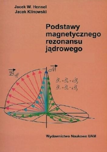 Okładka książki Podstawy magnetycznego rezonansu jądrowego