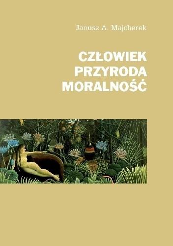 Okładka książki Człowiek, przyroda, moralność