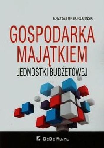 Okładka książki Gospodarka majątkiem jednostki budżetowej