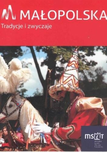 Okładka książki Małopolska. Tradycje i zwyczaje