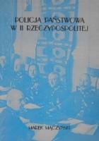 Policja Państwowa w II Rzeczypospolitej. Organizacyjno-prawne podstawy funkcjonowania