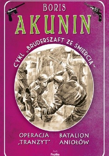 """Okładka książki Operacja """"Tranzyt"""" / Batalion aniołów cykl """"Bruderszaft ze śmiercią"""" tom 5"""