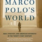 The Return of Marco Polo's World. War, Strategy, and American Interests in the Twenty-first Century