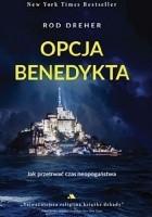 Opcja Benedykta. Jak przetrwać czas neopogaństwa