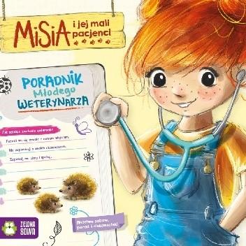 Okładka książki Misia i jej mali pacjenci. Poradnik młodego weterynarza