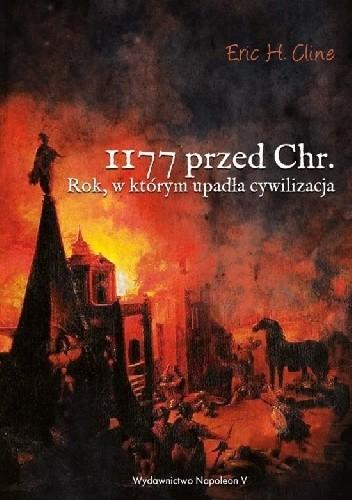 Okładka książki 1177 przed Chr. Rok, w którym upadła cywilizacja