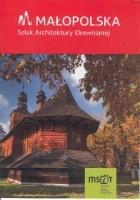 Małopolska. Szlak Architektury Drewnianej