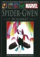 Spider Gwen: Ścigana?