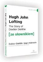 The story of Doctor Dolittle. Doktor Dolittle i jego zwierzęta z podręcznym słownikiem angielsko-polskim