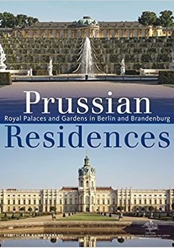 Okładka książki Prussian Residences. Royal Palaces and Gardens in Berlin and Brandenburg