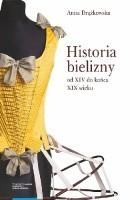 Historia bielizny od XIV do końca XIX wieku