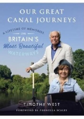 Okładka książki Our Great Canal Journeys: A Lifetime of Memories on Britain's Most Beautiful Waterways