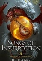 Songs of Insurrection: A Legend of Tivara Epic Fantasy