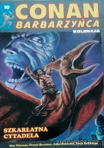 Okładka książki Conan Barbarzyńca. Tom 10 - Szkarłatna Cytadela