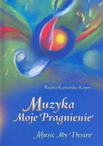 Okładka książki Muzyka Moje Pragnienie