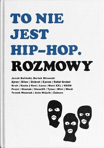 Okładka książki To nie jest hip-hop. Rozmowy