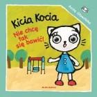 Kicia Kocia. Nie chcę się tak bawić