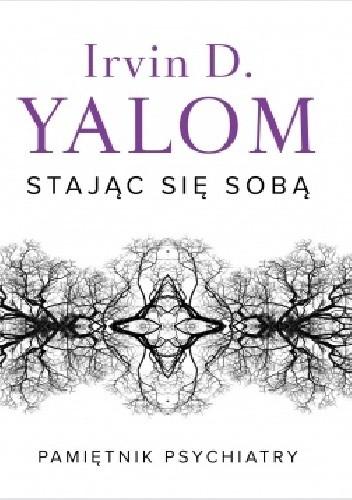 Okładka książki Stając się sobą. Pamiętnik psychiatry