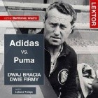 Adidas kontra Puma. Dwaj bracia, dwie firmy. Adolf i Rudolf Dassler