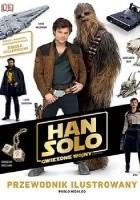 Han Solo. Gwiezdne wojny – historie. Przewodnik ilustrowany