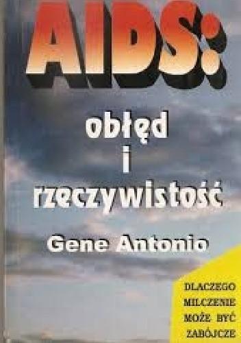 Okładka książki AIDS: Obłęd i rzeczywistość