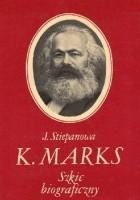 K.Marks. Szkic Biograficzny