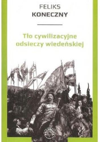 Okładka książki Tło cywilizacyjne odsieczy wiedeńskiej
