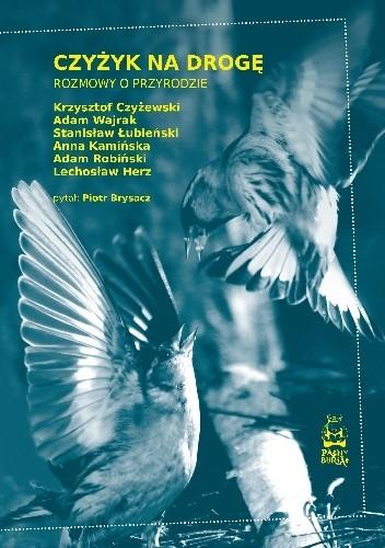 Okładka książki Czyżyk na drogę. Rozmowy o przyrodzie